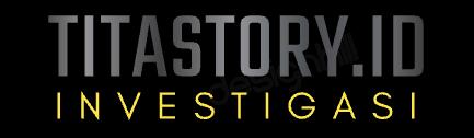 Titastory Investigasi